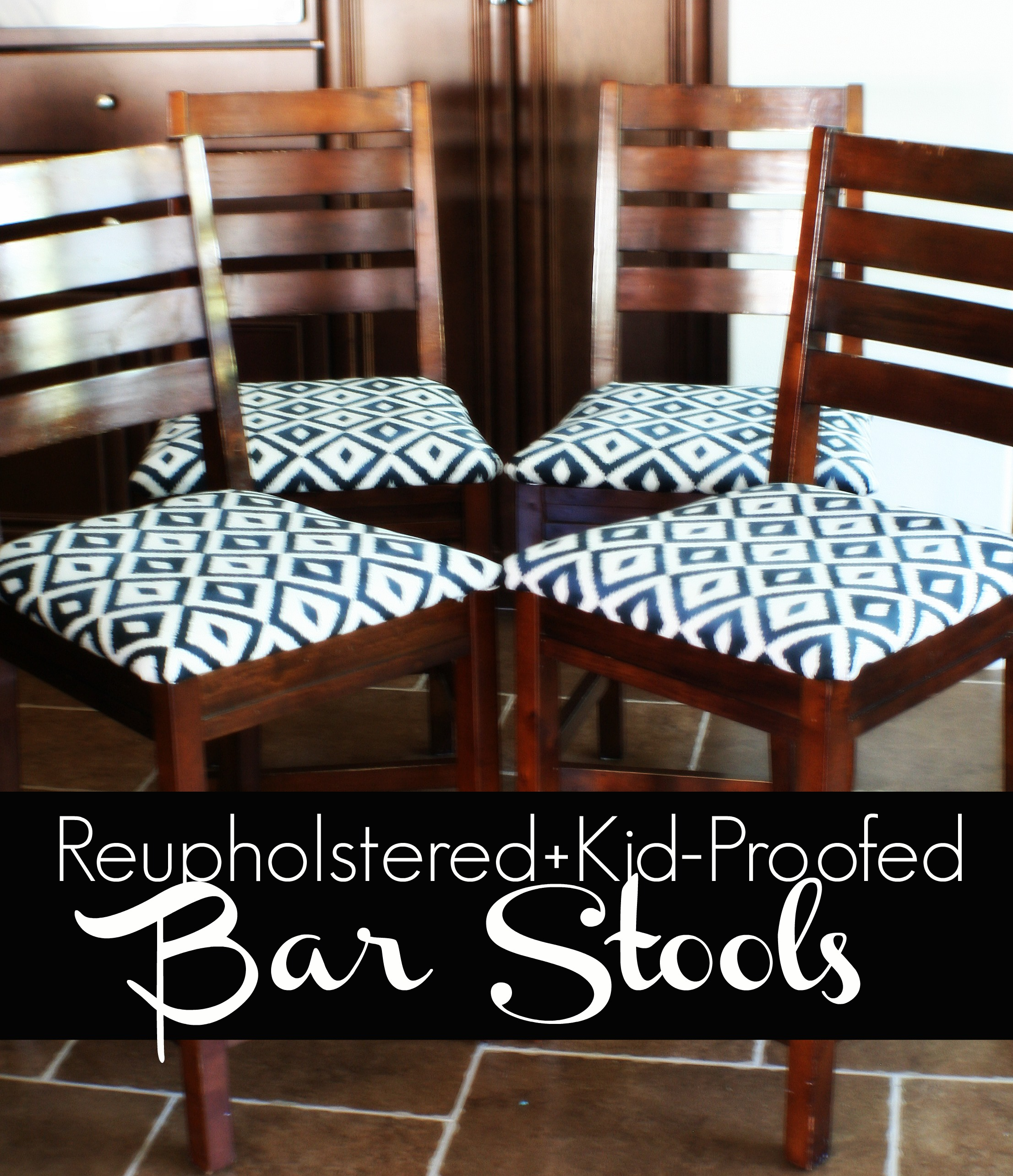 Reupholstering Kid Proofing Our Bar Stools